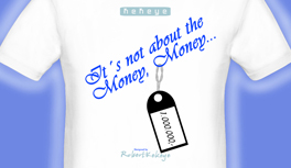 Its not about the Money, Money..., designed by Kekeye!