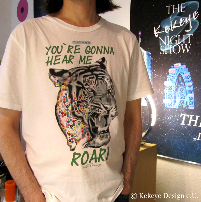 "T-Shirt of the Day, Month, Year ... hmmm, who knows! ;) / Tiger - ""You`re gonna hear me Roar!"" / Photo © Kekeye Design e.U."